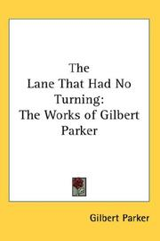 Cover of: The lane that had no turning by Gilbert Parker