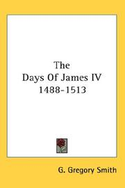 Cover of: The Days Of James IV 1488-1513 by G. Gregory Smith