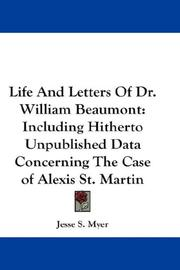 Cover of: Life and letters of Dr. William Beaumont by Jesse S. Myer