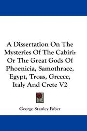 Cover of: A dissertation on the mysteries of the Cabiri by George Stanley Faber