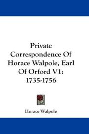 Cover of: Private Correspondence Of Horace Walpole, Earl Of Orford V1 by Horace Walpole