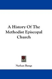 Cover of: A history of the Methodist Episcopal Church by Nathan Bangs