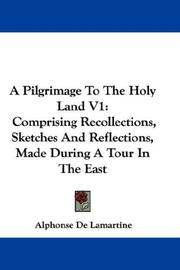 Cover of: A Pilgrimage To The Holy Land V1 by Alphonse de Lamartine