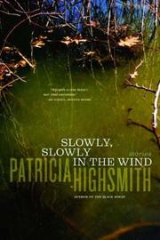 Cover of: Slowly, slowly in the wind by Patricia Highsmith
