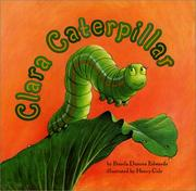 Cover of: Clara Caterpillar by Pamela Duncan Edwards
