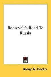 Cover of: Roosevelt's road to Russia by George N. Crocker