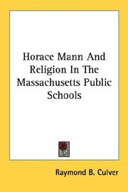 Cover of: Horace Mann and religion in the Massachusetts public schools by Raymond B. Culver