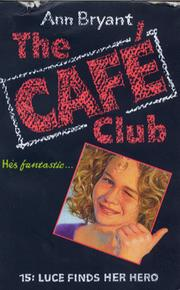 Luce Finds Her Hero (Hippo Cafe Club) Ann Bryant