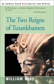 Cover of: The two reigns of Tutankhamen by William Wise