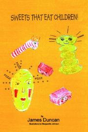 Cover of: Sweets That Eat Children! by James Duncan