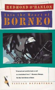 Cover of: Into the heart of Borneo by Redmond O&#39;Hanlon
