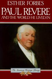 Cover of: Paul Revere & the world he lived in by Esther Forbes
