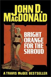 Cover of: Bright orange for the shroud by John D. Macdonald
