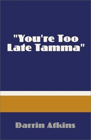 "Cover of: ""You're Too Late Tamma"" by Darrin Atkins"