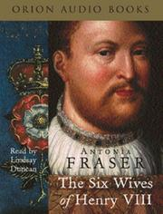 Cover of: The Six Wives of Henry VIII by Antonia Fraser