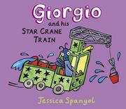 Cover of: Giorgio and his star crane train by Jessica Spanyol