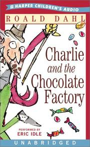 Cover of: Charlie and the Chocolate Factory by Roald Dahl