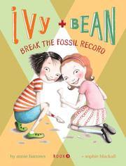 Cover of: Ivy and Bean Break the Fossil Record by Chronicle Unknown