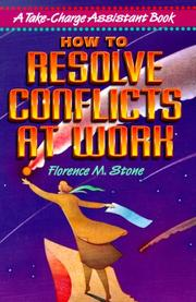 Cover of: How to Resolve Conflicts at Work by Florence M. Stone