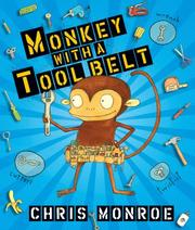 Cover of: Monkey with a tool belt by Chris Monroe