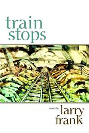 Cover of: Train stops by Larry Frank