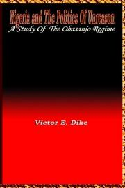 Cover of: Nigeria And the the Politics of Unreason by Victor E. Dike