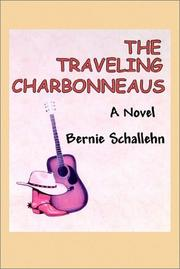 Cover of: The Traveling Charbonneaus by Bernie Schallehn
