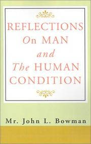 Cover of: Reflections on Man and the Human Condition by John L. Bowman