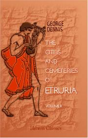 Cover of: The cities and cemeteries of Etruria by Dennis, George