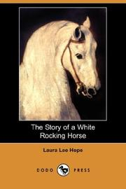 Cover of: The story of a white rocking horse by Laura Lee Hope