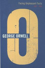 Cover of: Facing Unpleasant Facts (Complete Orwell) by George Orwell
