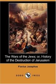 Cover of: The Wars of the Jews or History of the Destruction of Jerusalem by Flavius Josephus