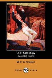 Cover of: Dick Cheveley by W. H. G. Kingston