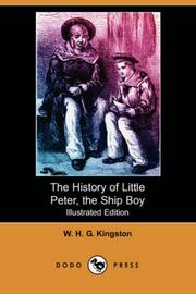 Cover of: The History of Little Peter, the Ship Boy by W. H. G. Kingston