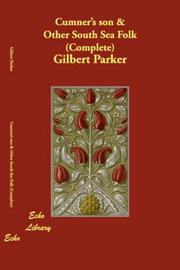 Cover of: Cumner's Son and Other South Sea Folk  Complete by Gilbert Parker