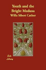 Cover of: Youth and the bright Medusa by Willa Cather