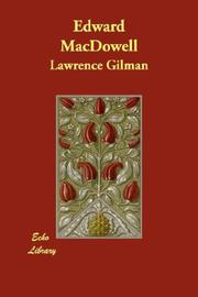 Cover of: Edward MacDowell by Gilman, Lawrence