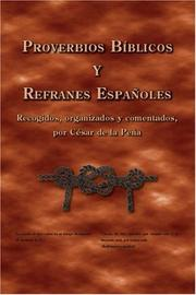Cover of: Proverbios Bblicos y Refranes Espaoles by Csar de la Pea