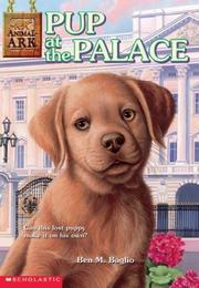 Cover of: Pup at the Palace by Ben M. Baglio