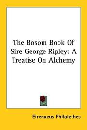 Cover of: The Bosom Book of Sire George Ripley by Eirenaeus Philalethes