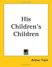 Cover of: His Children&#39;s Children by Arthur Train