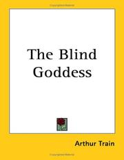 Cover of: The Blind Goddess by Arthur Train