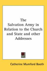Cover of: The Salvation Army in Relation to the Church and State and other Addresses by Catherine Booth