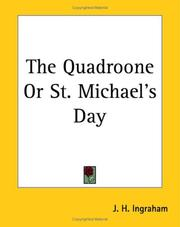 Cover of: The Quadroone or St. Michael's Day by J. H. Ingraham