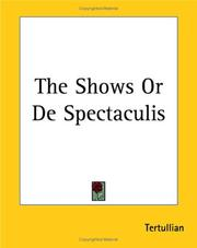 Cover of: The Shows or De Spectaculis by Tertullian