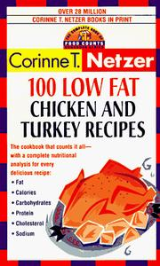 Cover of: 101 low fat chicken and turkey recipes by Corinne T. Netzer