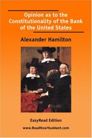 Cover of: Opinion as to the Constitutionality of the Bank of the United States by Alexander Hamilton