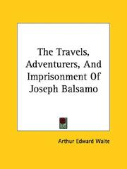 Cover of: The Travels, Adventurers, And Imprisonment Of Joseph Balsamo by Arthur Edward Waite