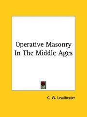 Cover of: Operative Masonry In The Middle Ages by Charles Webster Leadbeater