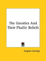 Cover of: The Gnostics and Their Phallic Beliefs by Hargrave Jennings